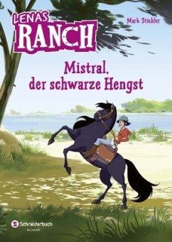 Mistral, der schwarze Hengst / Lenas Ranch Bd.1