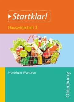 Startklar! Hauswirtschaft 3 Schülerband NRW - Holzendorf, Ulf; Meier, Bernd; Mette, Dieter