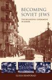 Becoming Soviet Jews (eBook, ePUB)