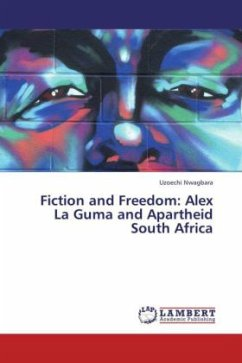 Fiction and Freedom: Alex La Guma and Apartheid South Africa