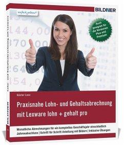Praxisnahe Lohn- und Gehaltsabrechnung mit Lexware Lohn und Gehalt pro / plus / premium (2017) - Lenz, Günter