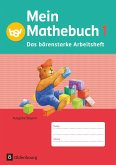 Mein Mathebuch 1. Jahrgangsstufe. Arbeitsheft Ausgabe B Bayern