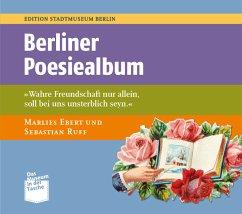 Berliner Poesiealben - Ebert, Marlies; Ruff, Sebastian