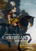 Christian IV. - Zwischen Mythos und Wahrheit