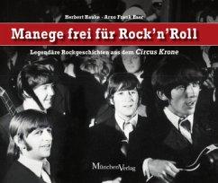 Manege frei für Rock 'n' Roll - Hauke, Herbert; Eser, Arno Frank