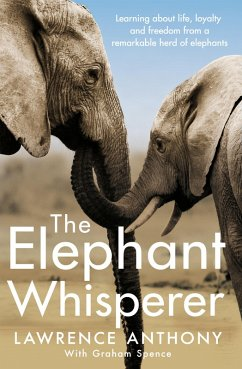 The Elephant Whisperer (eBook, ePUB) - Anthony, Lawrence; Spence, Graham