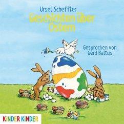 Geschichten über Ostern, 1 Audio-CD - Scheffler, Ursel