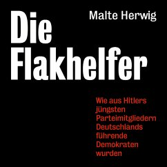 Die Flakhelfer (MP3-Download) - Herwig, Malte