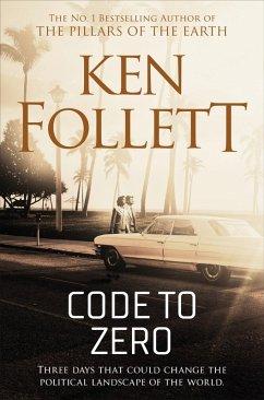 Code To Zero (eBook, ePUB) - Follett, Ken