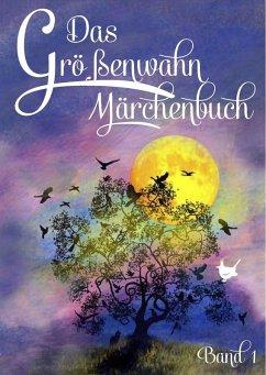 Das Größenwahn Märchenbuch (eBook, ePUB)
