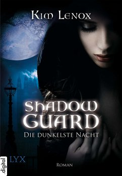 Die dunkelste Nacht / Shadow Guard Bd.3 (eBook, ePUB)