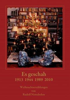 Es geschah 1913 1944 1989 2010 (eBook, ePUB) - Nottebohm, Rudolf