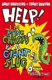 Help! I'm Being Chased by a Giant Slug! (eBook, ePUB)