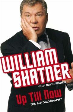 Up Till Now (eBook, ePUB) - Shatner, William