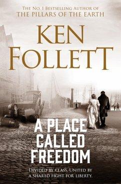 A Place Called Freedom (eBook, ePUB) - Follett, Ken