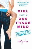 Girl With a One Track Mind: Exposed (eBook, ePUB)