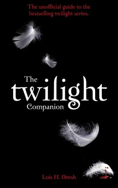 The Twilight Companion (eBook, ePUB) - Gresh, Lois H.