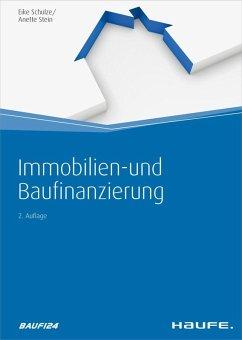Immobilien- und Baufinanzierung (eBook, ePUB) - Schulze, Eike; Stein, Anette