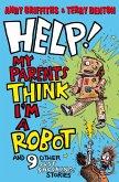 Help! My Parents Think I'm a Robot! (eBook, ePUB)