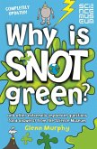 Why is Snot Green? (eBook, ePUB)