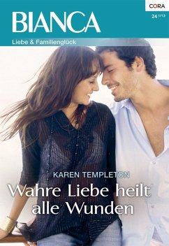 Wahre Liebe heilt alle Wunden (eBook, ePUB)