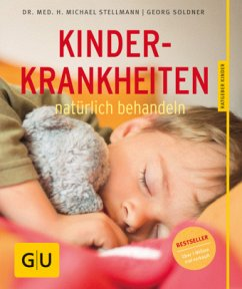Kinderkrankheiten natürlich behandeln - Soldner, Georg; Stellmann, Michael