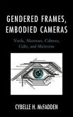 Gendered Frames, Embodied Cameras: Varda, Akerman, Cabrera, Calle, and Maïwenn