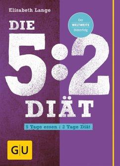 Die 5:2-Diät - Lange, Elisabeth