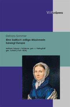 Eine baltisch-adlige Missionarin bewegt Europa (eBook, PDF) - Sommer, Debora