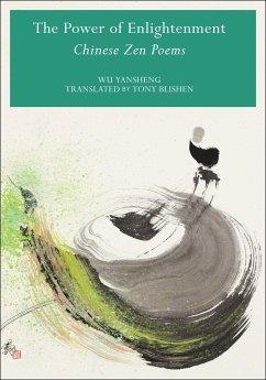 Power of Enlightenment: Chinese Zen Poems - Yansheng, Wu