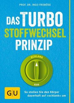 Das Turbo-Stoffwechsel-Prinzip - Froböse, Ingo