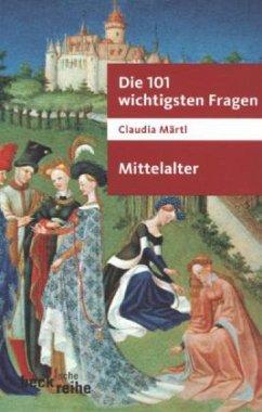 Die 101 wichtigsten Fragen. Mittelalter