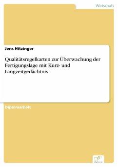 Qualitätsregelkarten zur Überwachung der Fertigungslage mit Kurz- und Langzeitgedächtnis (eBook, PDF) - Hitzinger, Jens