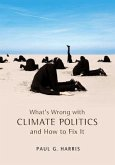 What's Wrong with Climate Politics and How to Fix It (eBook, PDF)