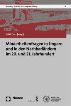 Minderheitenfragen in Ungarn und in den Nachbarländern im 20. und 21. Jahrhundert