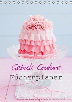 Gebäck-Couture Küchenplaner (Tischkalender immerwährend DIN A5 hoch)