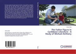The Father Figure In Caribbean Literature : A Study of Michael Anthony