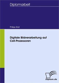 Digitale Bildverarbeitung auf Cell-Prozessoren (eBook, PDF) - Brüll, Philipp