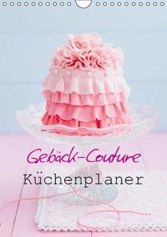 Gebäck-Couture Küchenplaner (Wandkalender immerwährend DIN A4 hoch)