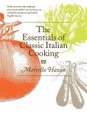 The Essentials of Classic Italian Cooking (eBook, ePUB)