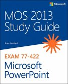 MOS 2013 Study Guide for Microsoft PowerPoint (eBook, PDF)