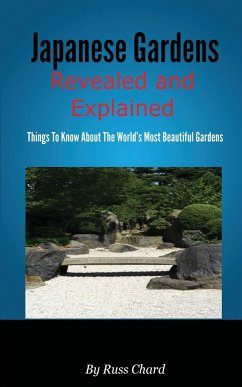 Japanese Gardens Revealed and Explained - Chard, Russ