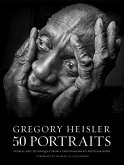Gregory Heisler: 50 Portraits (eBook, ePUB)