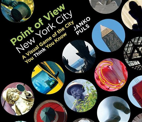 Point of View New York City: A Visual Game of the City You Think You Know - Puls, Janko