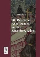 Die Reiche der Angelsachsen zur Zeit Karls des Großen