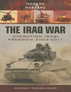Iraq War: Operation Iraqi Freedom 2003 - Tucker-Jones, Anthony