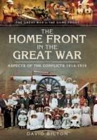 Home Front in the Great War - Bilton, David