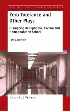 Zero Tolerance and Other Plays: Disrupting Xenophobia, Racism and Homophobia in School