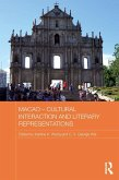 Macao - Cultural Interaction and Literary Representations (eBook, PDF)