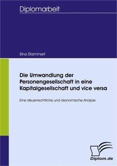Die Umwandlung einer Personengesellschaft in eine Kapitalgesellschaft und vice versa (eBook, PDF) - Stammert, Sina
